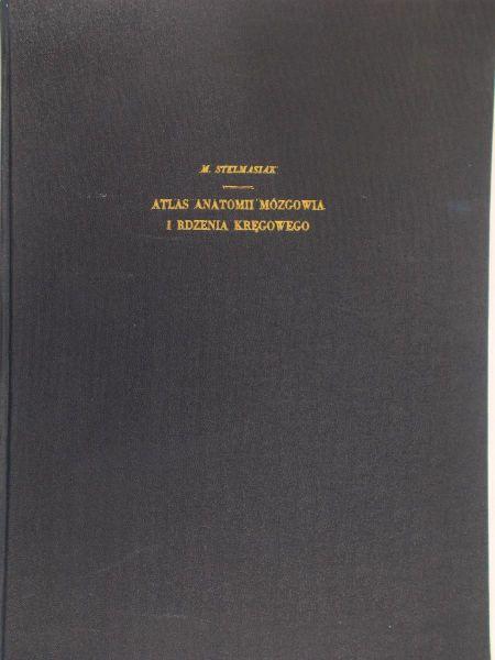 M. Stelmasiak - Atlas anatomii mózgowia i rdzenia kręgowego