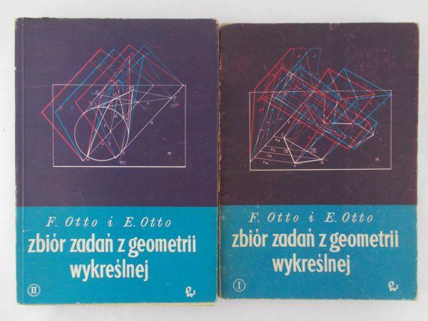 Otto Franciszek - Zbiór zadań z geometrii wykreślnej Cz. 1 i 2