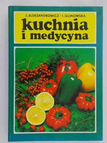Gumowska Irena Kuchnia I Medycyna Irena Gumowska 2000