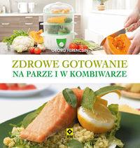 Zdrowe gotowanie na parze i w kombiwarze