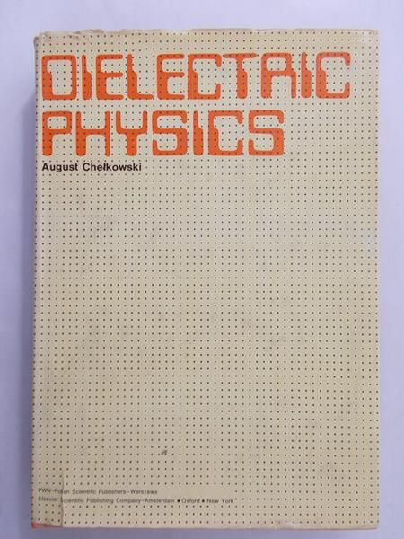 Chełkowski August - Dielectaic physics