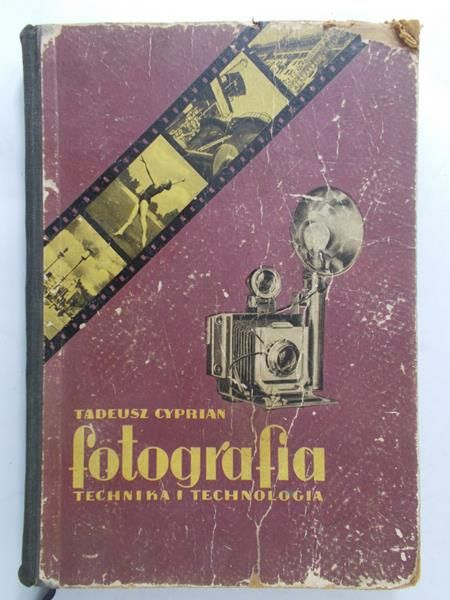Cyprian Tadeusz - Fotografia: technika i technologia