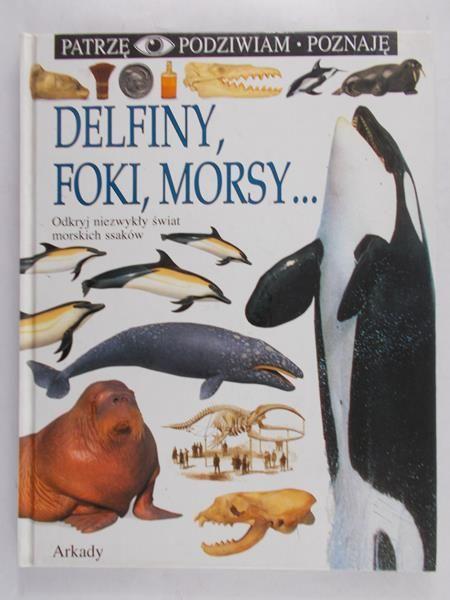 Papastavrou Vassili - Delfiny, foki, morsy...