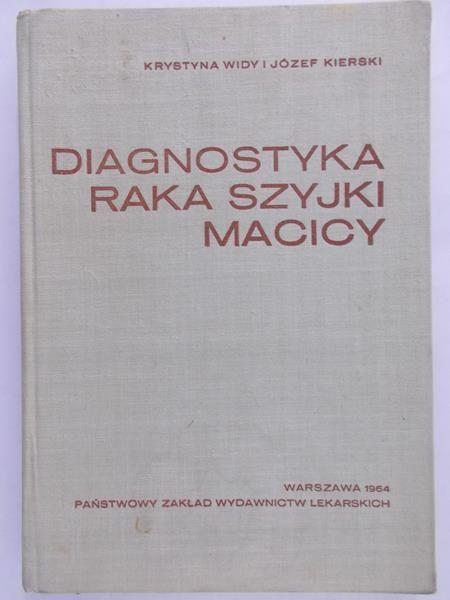 Kierski Józef - Diagnostyka raka szyjki macicy