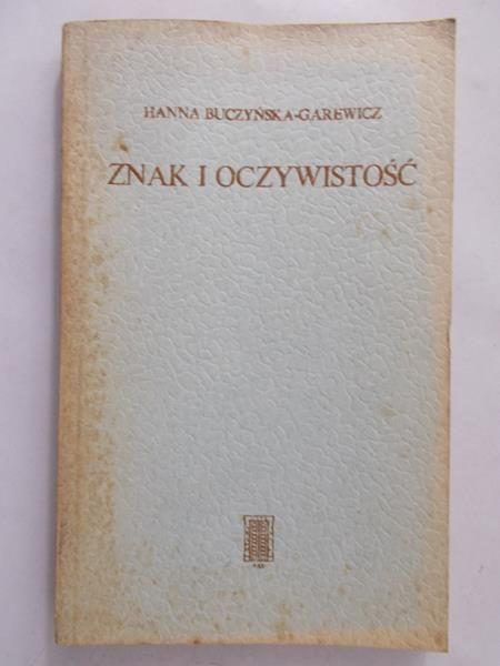 Buczyńska-Garewicz Hanna - Znak i oczywistość