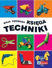 Gierych Marta (il.) - Moja pierwsza księga techniki