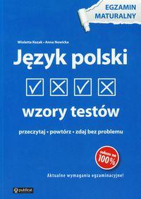 Nowicka Anna - Język polski Wzory testów Egzamin maturalny
