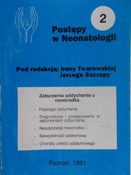 Twarowska Irena (red.) - Postępy w Neonatologii