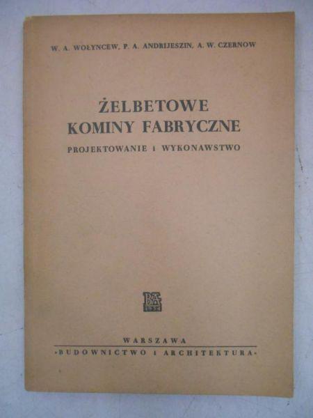 Wołyncew W. A. - Żelbetowe kominy fabryczne