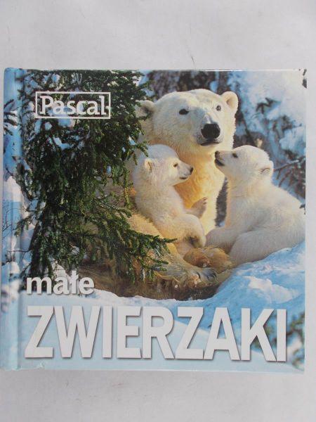 Zaborowska Joanna (red.) - Małe zwierzaki