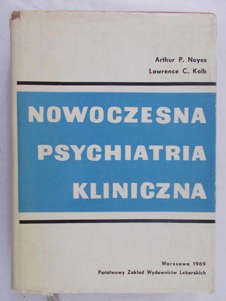 Noyes P. Arthur - Nowoczesna psychiatria kliniczna