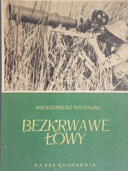 Puchalski Włodzimierz - Bezkrwawe łowy