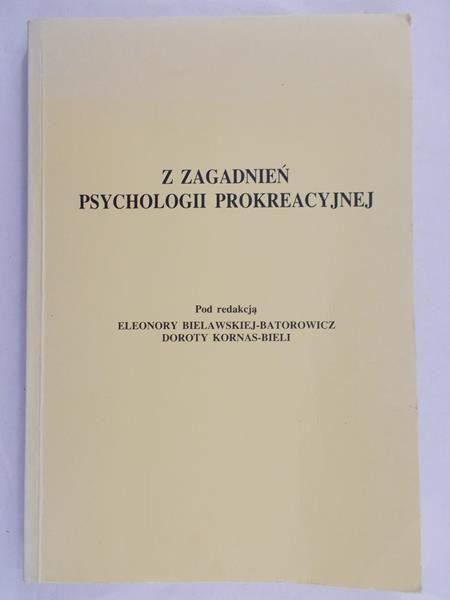 Bielawska-Bartowicz Eleonora - Z zagadnień psychologi prokreacyjnej