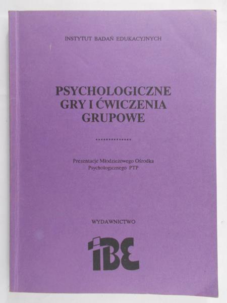 Pacewicz Alicja (red.) - Psychologiczne gry i ćwiczenia grupowe