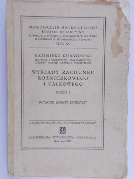 Kuratowski Kazimierz - Rachunek różniczkowy i całkowy. Funkcje jednej zmiennej, 1948 r.