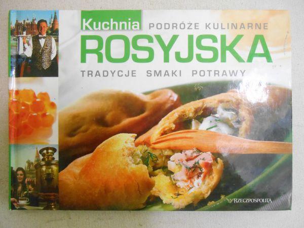 Kwapisz Alina Kuchnia Rosyjska Tradycje Smaki Potrawy