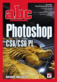 Tomaszewska Aleksandra - ABC Photoshop CS6/CS6 PL