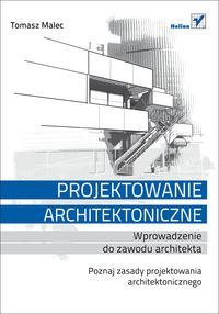 Malec Tomasz - Projektowanie architektoniczne: Wprowadzenie do zawodu architekta, Nowa