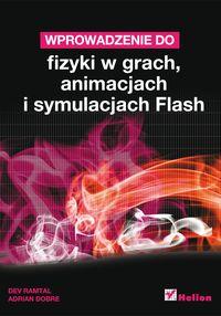 Dobre Adrian - Wprowadzenie do fizyki w grach animacjach i symulacjach. Flash