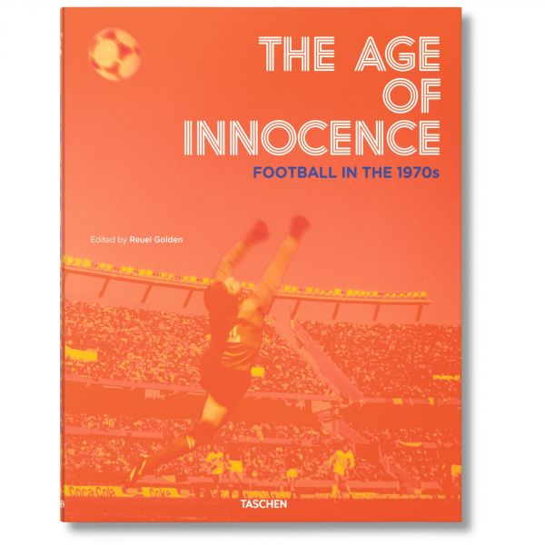 Reuel Golden - The Age of Innocence. Football in the 1970s