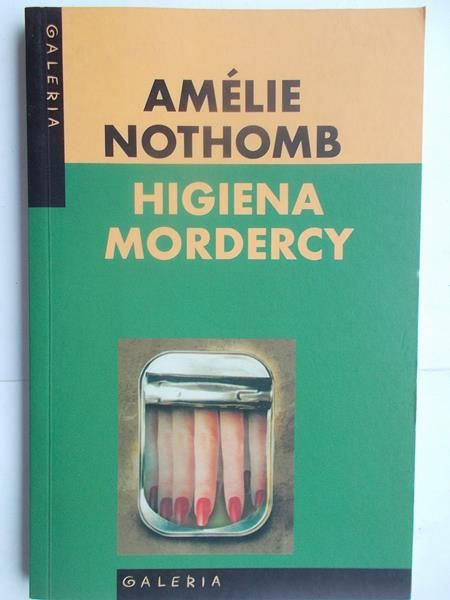 Nothomb Amelie - Higiena mordercy