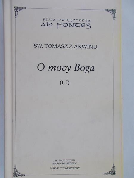 Święty Tomasz z Akwinu - O mocy Boga, Tom I