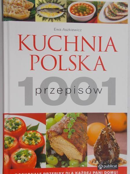 Aszkiewicz Ewa Kuchnia Polska 1001 Przepisów Ewa