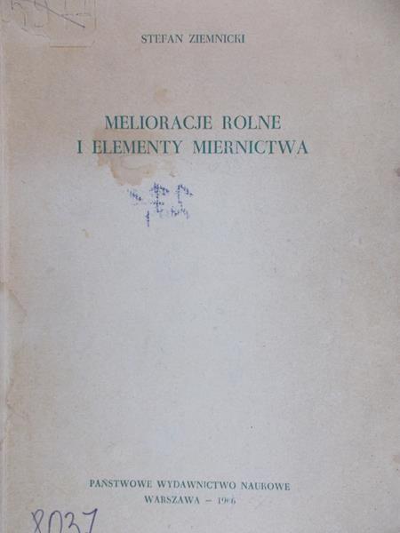 Ziemnicki Stefan - Melioracje rolne i elementy miernictwa
