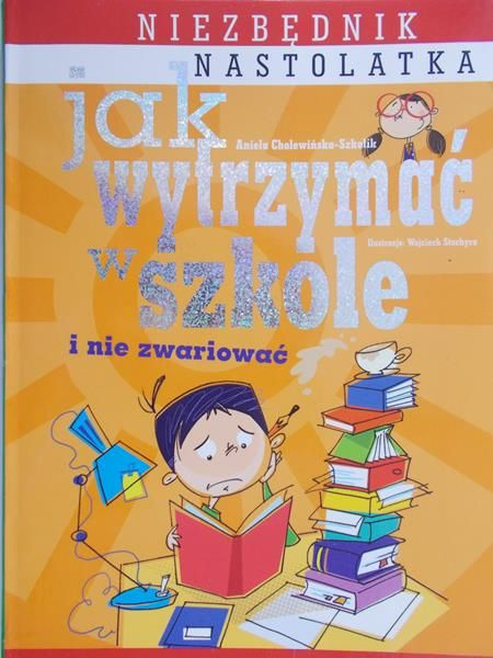 Cholewińska-Szkolik Aniela - Jak wytrzymać w szkole i nie zwariować