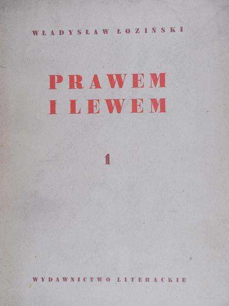 Łoziński Władysław - Prawem i lewem, tom I