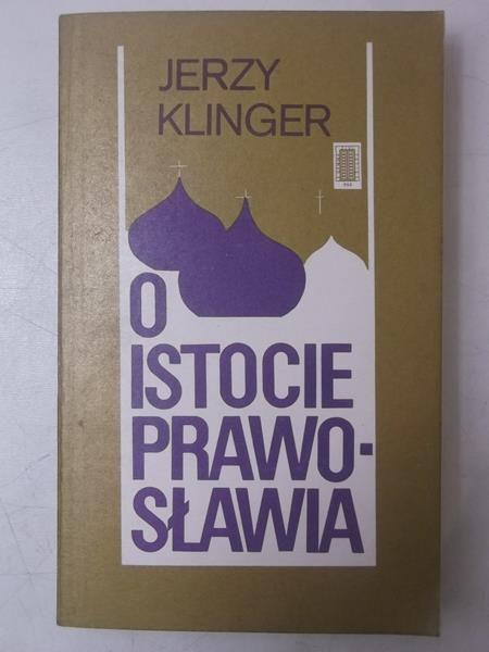 Klinger Jerzy - O istocie prawosławia