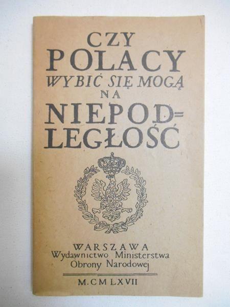 Halicz Emanuel (opr.) - Czy Polacy wybić się mogą na niepodległość