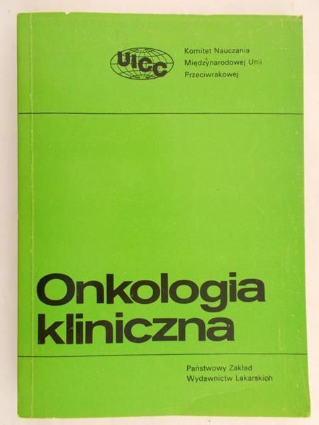 Kujawska Janina (tł.) - Onkologia kliniczna