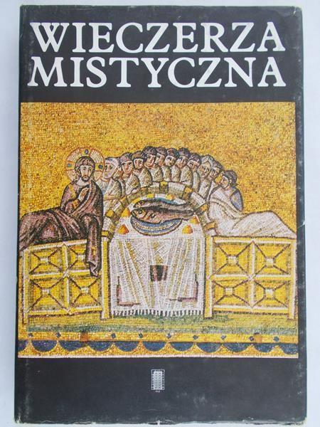 Paprocki Henryk (opr.) - Wieczerza Mistyczna