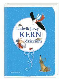 Kern Ludwik Jerzy - Ludwik Jerzy Kern dzieciom
