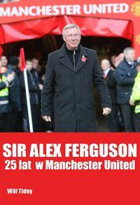 Tidey Will - Sir Alex Ferguson