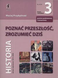 Przybyliński Maciej - Poznać przeszłość ,zrozumieć dziś 3 Podręcznik Zakres podstawowy i rozszerzony