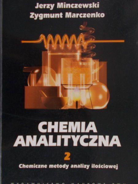 Minczewski Jerzy - Chemia analityczna TOM 2. Chemiczne metody analizy ilościowej