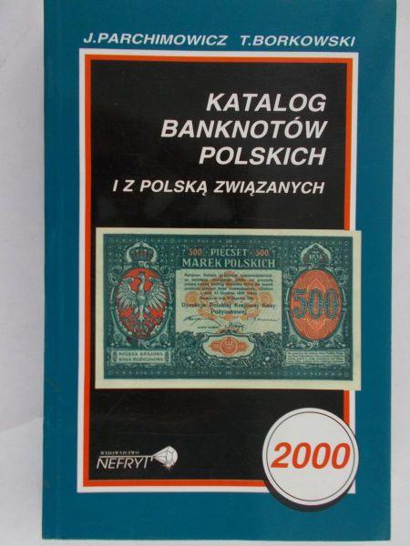 Parchimowicz J. - Katalog banknotów polskich i z Polską związanych