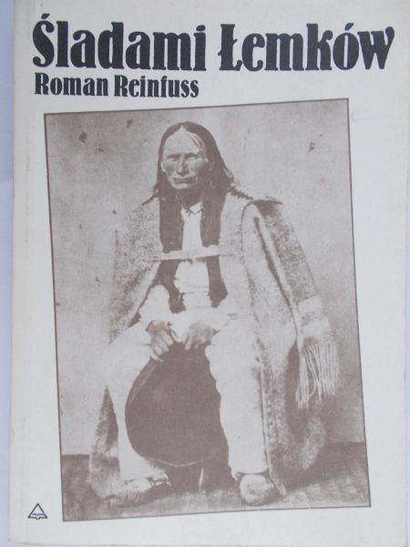 Reinfuss Roman - Śladami Łemków