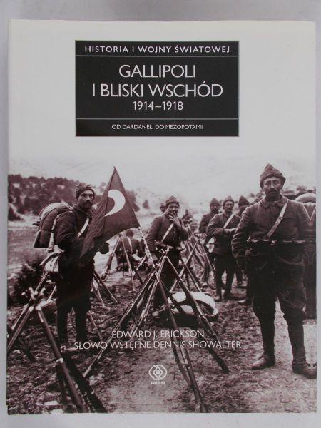 Erickson Edward J. - Historia I wojny światowej. Gallipoli i Bliski Wschód 1914-1918