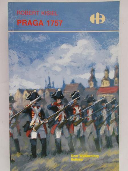 Kisiel Robert - Praga 1757, Historyczne Bitwy