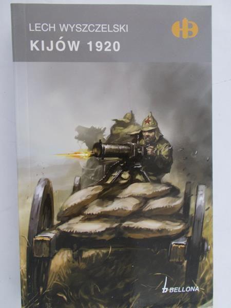 Wyszczelski Lech - Kijów 1920, Historyczne Bitwy
