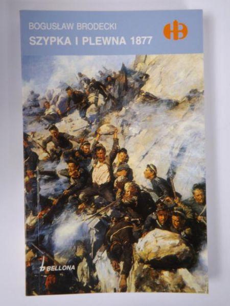 Brodecki Bogusław - Szypka i Plewna 1877, Historyczne Bitwy
