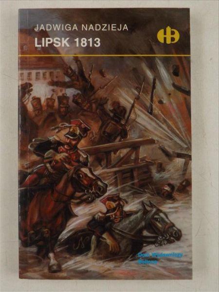 Nadzieja Jadwiga - Lipsk 1813, Historyczne Bitwy