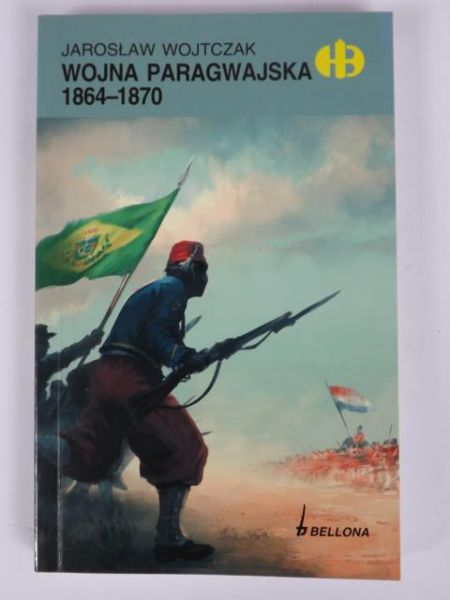 Wojtczak Jarosław - Wojna Paragwajska 1864-1870