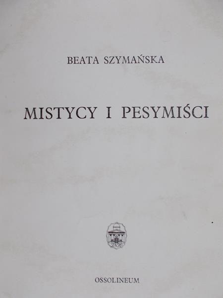 Szymańska Beata - Mistycy i pesymiści