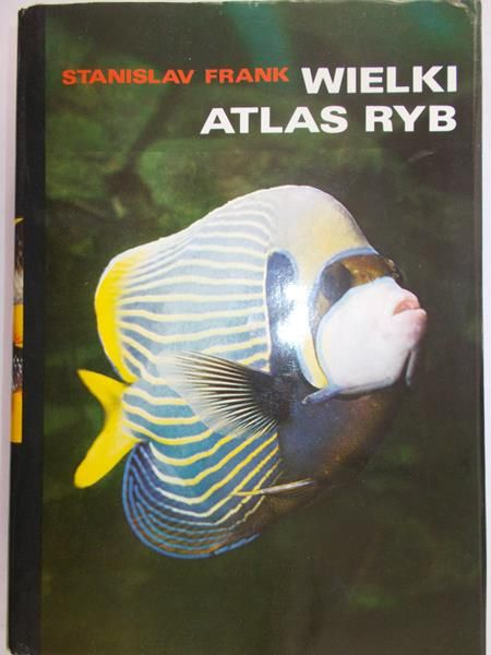 Frank Stanislav  - Wielki atlas ryb