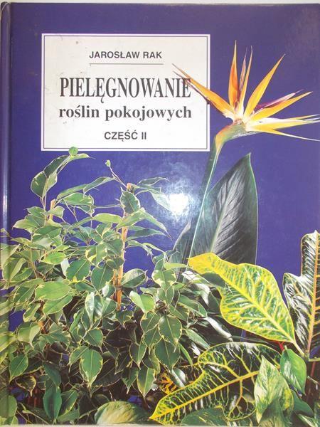 Rak Jarosław - Pielęgnowanie roślin pokojowych, cz. II