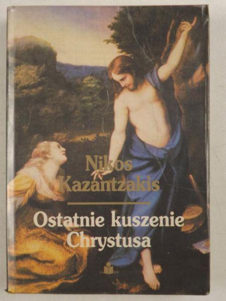 Kazantzakis Nikos - Ostatnie kuszenie Chrystusa